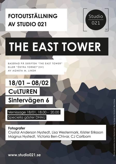 The East Tower fotoutställning Studio 021  teaterföreställning DHMJ  på texten The East Tower av Agneta M Lindh